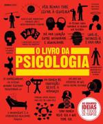 O Livro da Psicologia - Col. As Grandes Ideias De Todos Os Tempos