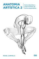 Anatomia Artistica 2 - Como Desenhar O Corpo Humano De Forma Esquematica
