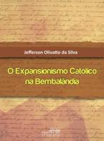 O Expansionismo Católico na Bembalândia