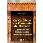 CATOLICOS E A ECONOMIA DE MERCADO, OS