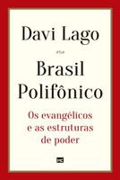 Brasil Polifônico - Os Evangélicos E As Estruturas De Poder