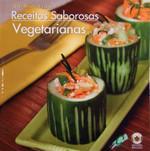 Receitas Saborosas Vegetarianas - Col. Receitas Saborosas