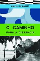 O Caminho para Distância - Col. Vinicius de Moraes