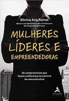Mulheres Líderes e Empreendedoras: os Compromissos que Fazem a Diferença na Carreira de uma Executiva