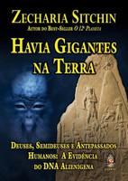 Havia Gigantes na Terra - Deuses, Semideuses e Antepassados Humanos