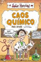Caos Quimico - Col. Saber Horrivel