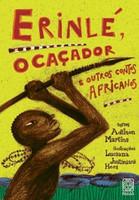 Erinlé, o Caçador e Outros Contos Africanos