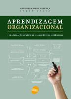Aprendizagem Organizacional - 123 Aplicações Práticas de Arquétipos Sistêmicos
