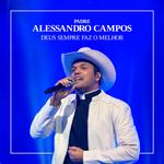 Padre Alessandro Campos - Deus Sempre Faz O Melhor