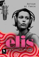 Elis - Uma Biografia Musica