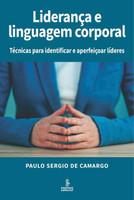 Liderança e Linguagem Corporal - Técnicas Para Identificar e Aperfeiçoar Líderes