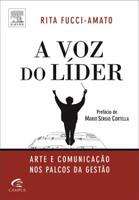 A Voz Do Líder - Arte E Comunicação Nos Palcos Da Gestão