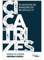 Cicatrizes - Os Desafios De Amadurecer No Seculo 21