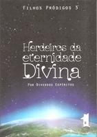 Edição antiga - Herdeiros da Eternidade Divina - Filhos Pródigos - Vol. 3