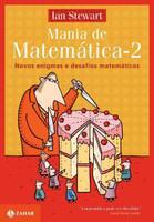 Mania de Matematica 2 - Novos Enigmas e Desafios Matemáticos