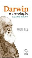 Darwin e A Evolução - Explicada Aos Nossos Netos