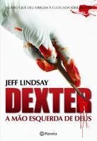 Dexter: A Mao Esquerda de Deus