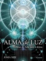 Alma de Luz - Obras de Arte Para A Alma