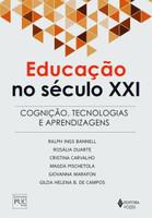 Educação No Século XXI - Cognição, Tecnologias e Aprendizagens