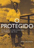 O Protegido – Por que o país ignora as terras de FHC