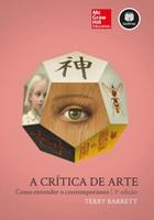 A Crítica de Arte - Como Entender o Contemporâneo - 3ª Ed. 2014