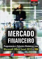 Mercado financeiro: Programação e soluções dinâmicas com Microsoft Office Excel 2010 e VBA