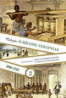 O Brasil colonial (Vol. 2)