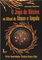 O Jogo de Búzios no Ritual de Almas e Angola. Orixás, Numerologias, Técnicas, Rezas e Ebós