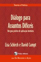Diálogo para assuntos difíceis: um guia prático de aplicação imediata