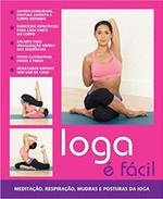 Ioga É Fácil - Meditação, Respiração, Mudras e Posturas de Yoga