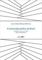 A construção política do Brasil: Sociedade, economia e Estado desde a Independência