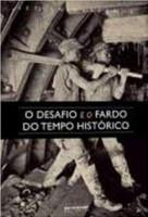 O Desafio e Fardo do Tempo Histórico - Coleção Mundo do Trabalho
