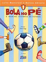 Bola no pé: a incrível história do futebol