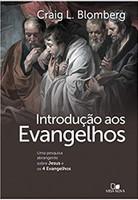 Introdução aos Evangelhos. Uma Pesquisa Abrangente Sobre Jesus e os 4 Evangelhos