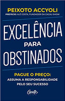 Excelência para obstinados: Pague o preço: Assuma a responsabilidade pelo seu sucesso
