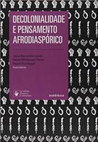Decolonialidade e pensamento afrodiaspórico - 2ª Edição