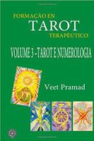 Formação Em Tarot Terapêutico - Volume 3 - Tarot E Numerologia