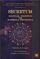 Secretum. Manual Prático de Kabbala Teúrgica