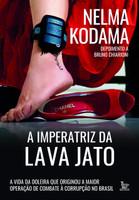 A imperatriz da lava jato: A vida da doleira que originou a maior operação de combate à corrupção no Brasil (Português)