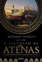 A ascensão de Atenas: A história da maior civilização do mundo (Português)