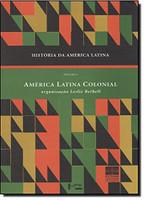 História da América Latina. América Latina Colonial - Volume I (Português)