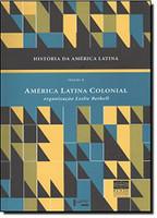 História da América Latina. América Latina Colonial - Volume 2 (Português)