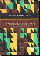 História da América Latina. A América Latina Após 1930. Economia e Sociedade -  Volume 6 (Português)