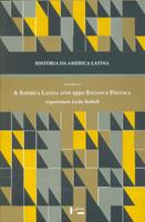 História da América Latina: a América Latina Após 1930: Estado e Política - Volume 7 - (Português)