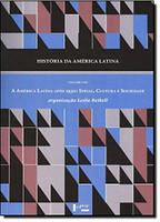 História da América Latina. A América Latina Após 1930. Ideias, Cultura e Sociedade -  Volume 8 (Português)