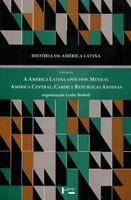 História da América Latina: a América Latina Após 1930: México, América Central, Caribe e Repúblicas Andinas - Volume 9 - (Português)