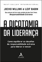 A Dicotomia da Liderança: Como Equilibrar os Desafios da Responsabilidade Extrema Para Liderar e Vencer