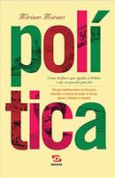 Política: Como decifrar o que significa a política e não ser passado para trás
