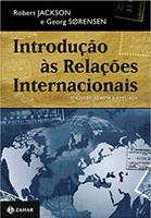 Introdução às relações internacionais – 3a edição revista e ampliada: Teorias e abordagens