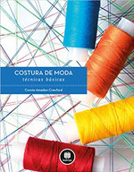 Costura de Moda: Técnicas Básicas